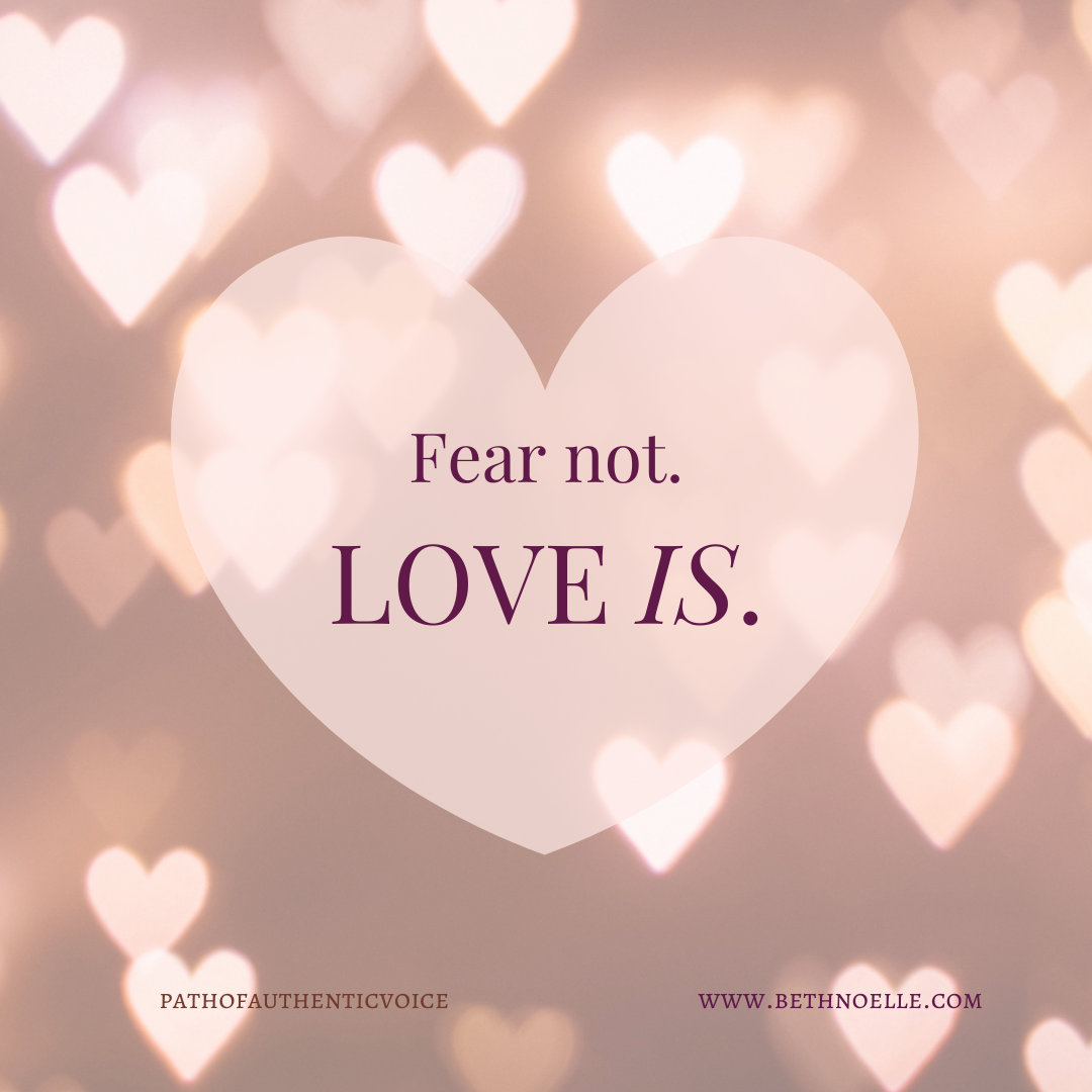 Fear not. LOVE IS.
