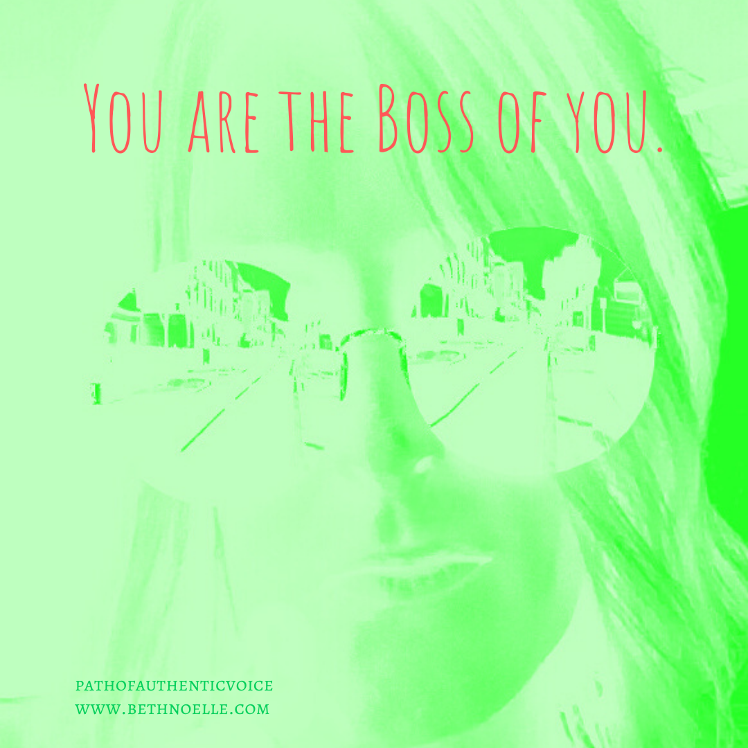 You're the Boss of you.